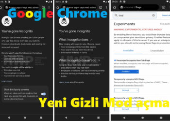 Google Chrome Yeni Gizli Mod Özelliği Nasıl Açılır