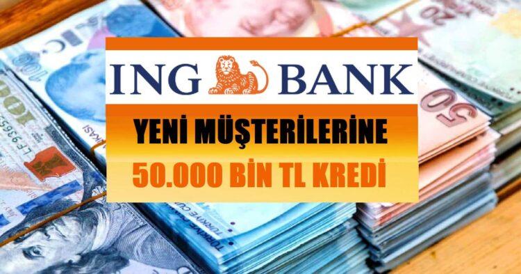 ING Bank 50.000 TL İhtiyaç Kredisi Kampanyası
