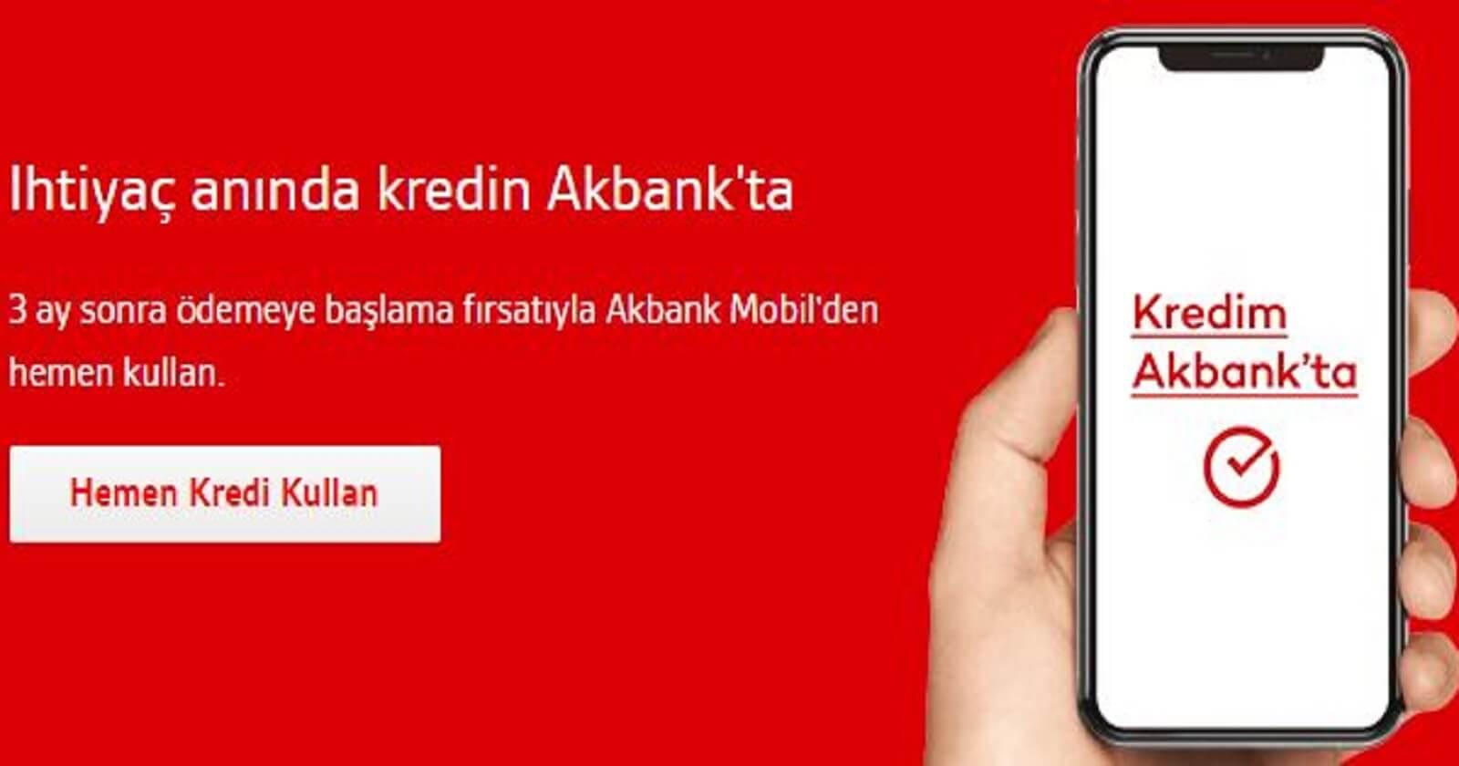 Akbank 3 ay Ertelemeli İhtiyaç Kredisi kampanya detayları