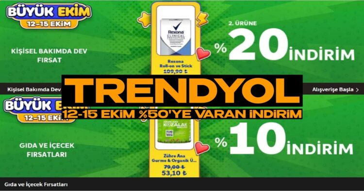 Trendyol 12- 15 Ekim Süpermarket indirimleri devam ediyor! Trendyol Büyük Market Zincirlerine Kafa Tuttu!